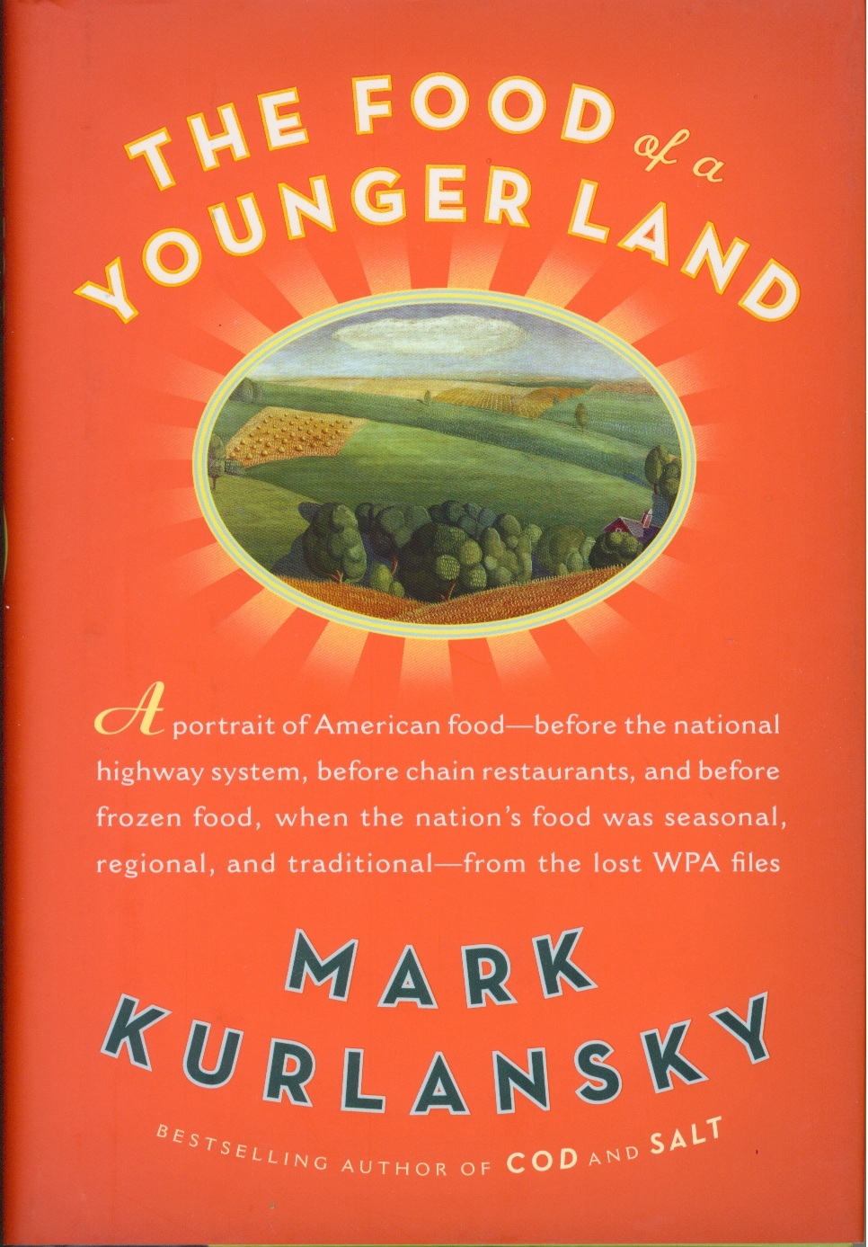 The food of a younger land a different look at genealogy for American regional cuisine history