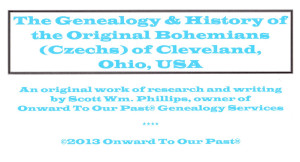 Chapter Three of The Genealogy & History of the Original Bohemians (Czechs) of Cleveland, Ohio, USA