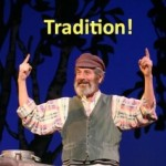 Tevye knew the importance of tradition.